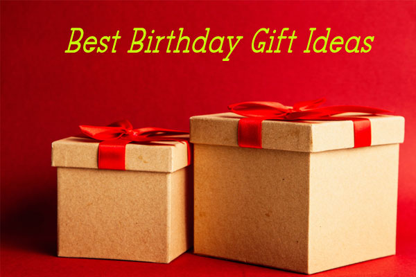 Best Birthday Gift Ideas